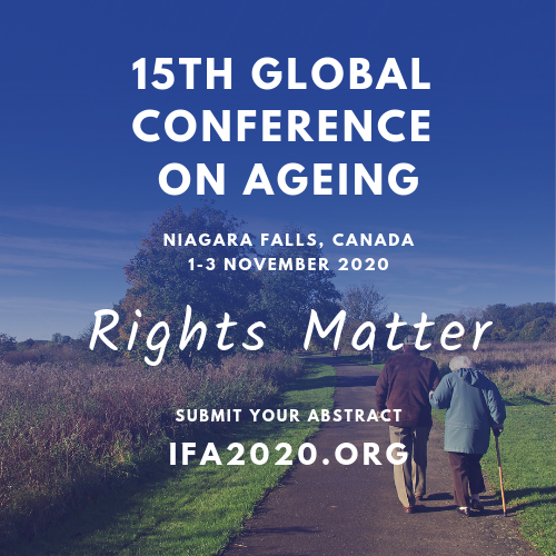 15th Global Conference on Ageing Niagara Falls, Canada 1-3 November 2020 Rights Matter Submit your abstract ifa2020.org