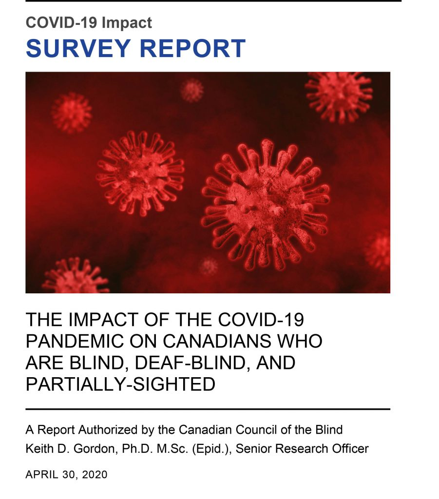 Cover of the COVID-19 Impact Survery Report - The Impact of the COVID-19 pandemic on canadians who are blind, deaf-blind, and partially-sighted.
